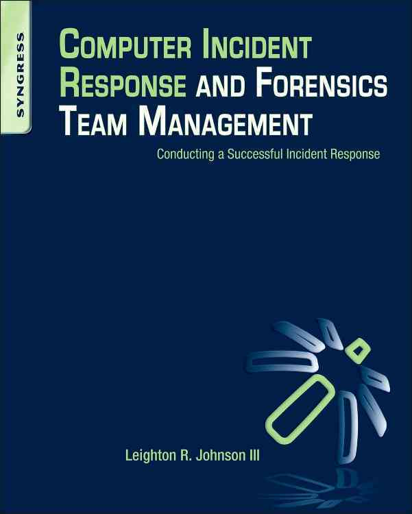 Computer Incident Response and Forensics Team Management By Johnson, Leighton